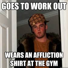Affliction Shirt Meme - scumbag steve memes quickmeme