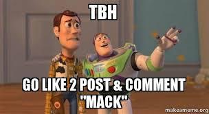 Tbh Meme - tbh go like 2 post comment mack make a meme