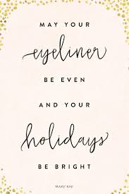 beauty makeup quote we wish you the most glamorous and cheerful holiday season try a