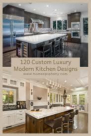 modern kitchen design pictures gallery 120 custom luxury modern kitchen designs luxury kitchen