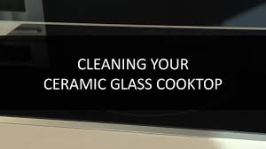Kitchenaid Induction Cooktops Video How To Clean Your Ceramic Glass Cooktop Kitchenaid