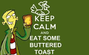 Original Keep Calm Meme - keep calm and eat buttered toast keep calm and carry on know