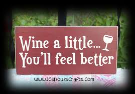wine a you ll feel better wine a you ll feel better sgin