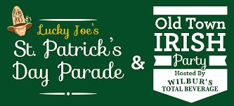lucky joe u0027s st patrick u0027s day parade u0026 old town irish party hosted