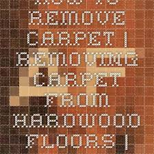the 25 best removing carpet ideas on sanding wood