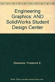 solidworks student design kit eng graphics solidworks stdnt des ctr book by frederick e