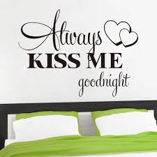 popular bedroom wall quotes buy cheap bedroom wall quotes lots always kiss me good night quote bedroom decals waterproofing home bedroom wall sticker wedding decoration 8232