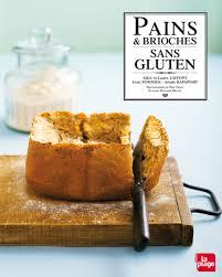 livre de cuisine sans gluten pains et brioches sans gluten editions la plage