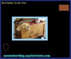 Build Wooden Toy Box Plans by Corner Toy Box Plans 171140 Woodworking Plans And Projects