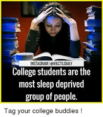 College Kid Meme - instagrami ifacts daily college students are the most sleep deprived