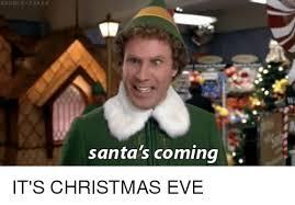 Christmas Eve Meme - double take e santa s coming it s christmas eve christmas meme on