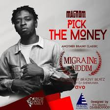 magnom u2013 pick the money migrane riddim prod by brainy beatz