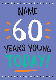 60 year birthday card send personalised 60th birthday cards funky pigeon