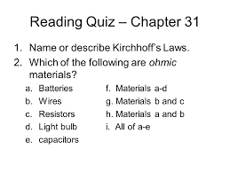 reading quiz u2013 chapter 31 name or describe kirchhoff u0027s laws ppt