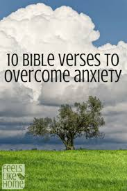 10 bible verses to overcome anxiety worry feels like home
