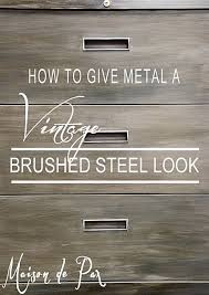 Chalk Paint On Metal Filing Cabinet How To Give Metal A Brushed Steel Look Wax Chalk Paint And