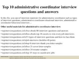 top10administrativecoordinatorinterviewquestionsandanswers 150327225548 conversion gate01 thumbnail 4 jpg cb u003d1427514995
