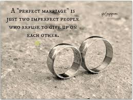 wedding quotes sayings a marriage is just two imperfect who refuse to