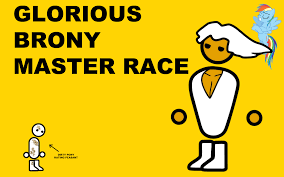 Know Your Meme Brony - glorious brony master race the glorious pc gaming master race