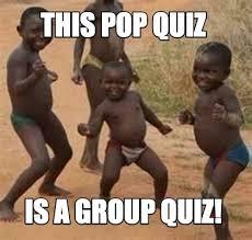 Quiz Meme - meme maker this pop quiz is a group quiz