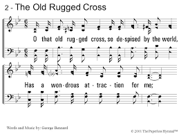That Old Rugged Cross The Old Rugged Cross Hymn Written By George Bennard Rooted In
