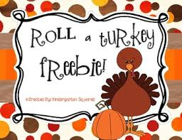 thanksgiving roll a turkey freebie by kindergarten squared tpt