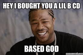 Based God Meme - b based god 2013
