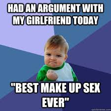Best Sex Ever Meme - had an argument with my girlfriend today best make up sex ever