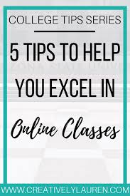 tips class online five tips to help you excel in online classes creatively
