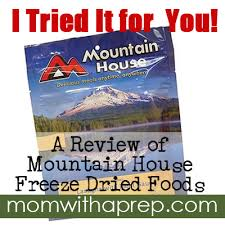 mountain house freeze dried foods review mom with a prep