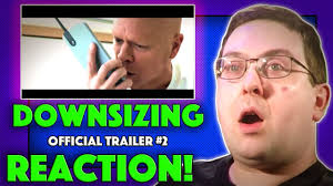 downsizing movie reaction downsizing trailer 2 matt damon movie 2017 youtube