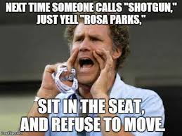dopl3r com memes next time someone calls shotgun just yellrosa