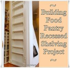 Building Wood Shelves In Pantry by Building Food Storage Pantry Recessed Shelving Diy Project The
