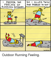 Running Dad Meme - feeling of running outdoors i prefer the so glued twias and pebbles