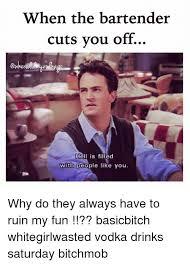 Funny Bartender Memes - 25 best memes about bartenders bartenders memes