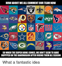 Nfl Bandwagon Memes - how about we all comment our team now raiders steelers nfl memes so