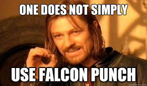 Falcon Punch Meme - one does not simply use falcon punch boromir quickmeme