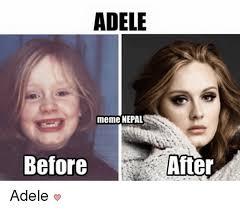 Adele Meme - adele meme nepal before adele adele meme on me me