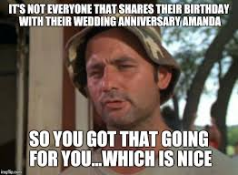 Wedding Anniversary Meme - so i got that goin for me which is nice latest memes imgflip