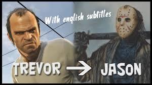 Trevor Meme - gta v trevor jason voorhees with english subtitles youtube