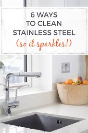 how to clean stainless steel so it sparkles 6 ways