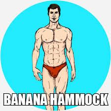 Banana Hammock Meme - banana hammock meaning of banana hammock at dictionary com