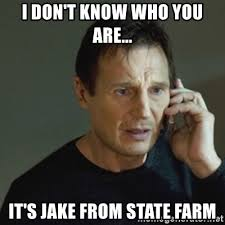 Jake From State Farm Meme - jake from statefarm meme 28 images i don t know who you are