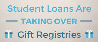 gift registries student loans are taking gift registries lendedu
