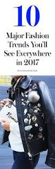 pinterest trends 2017 the top pinterest fashion trends for 2017 stylecaster