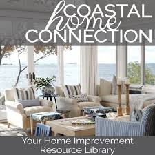 home renovation blog u0026 resource library coastal home connection