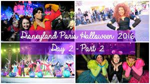 disneyland paris vlogs halloween 2016 day 2 part 2 youtube