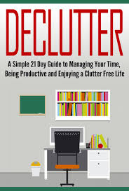 How To Declutter Your Home by Buy Declutter Decluttering Your Home Office Declutter Your Home