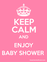 baby shower poster keep calm and enjoy baby shower keep calm and posters generator