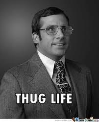 Thug Life Meme - thug life by bleak meme center